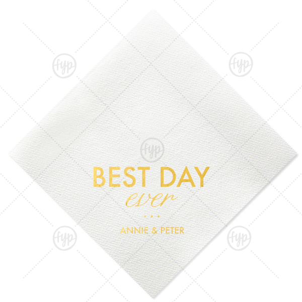 Best Day Ever Napkin | Personalized White Luncheon Napkin with Shiny 18 Kt Gold Foil will make your guests swoon. Personalize your party's theme today.