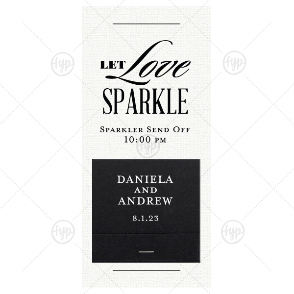 Formal Let Love Sparkle Sparkler Sleeve with Match | The ever-popular Linen White Large Sparkler Sleeve with Shimmer 30 Strike with Matte Black Foil and Matte White Foil can be personalized to match your party's exact theme and tempo.