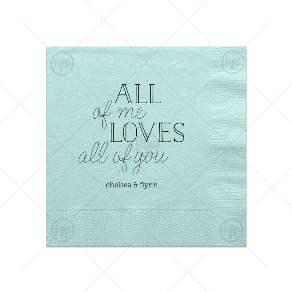 All Of Me Loves All Of You Napkin | Personalized Aqua Cocktail Napkin with Matte Black Foil can be customized to complement every last detail of your party.