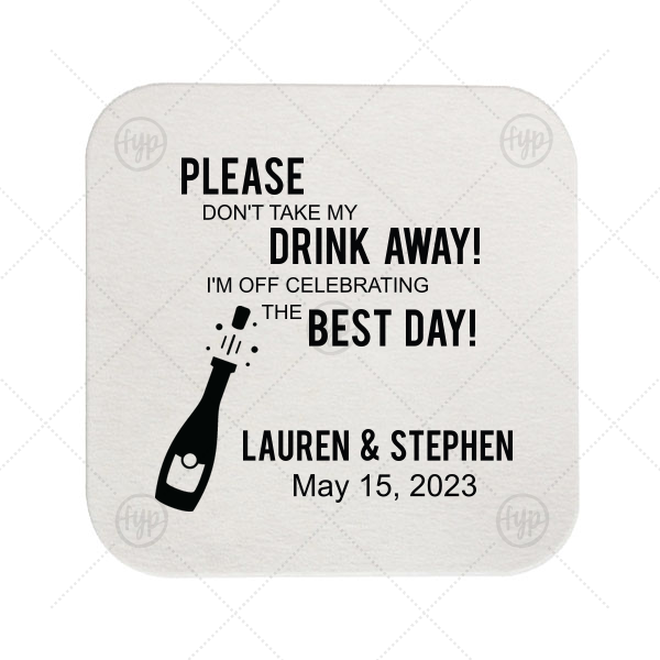 Have the best party accessories ever! Customize your coasters for a special bar detail to protect surfaces (and drinks!) that can also be used as a personalized party favor. Our Champagne graphic will be the perfect complement to all of your bubbly toasts.