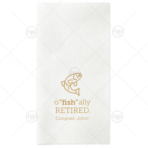 "It's o""fish""al! Retirement is here, and it's time to celebrate a job well done and those upcoming hours on the lake. Customize your details for a party to remember. Personalize guest towel napkins with your name, our Fish graphic and quirky saying to dress up restrooms or have a unique napkin fold on your tables."