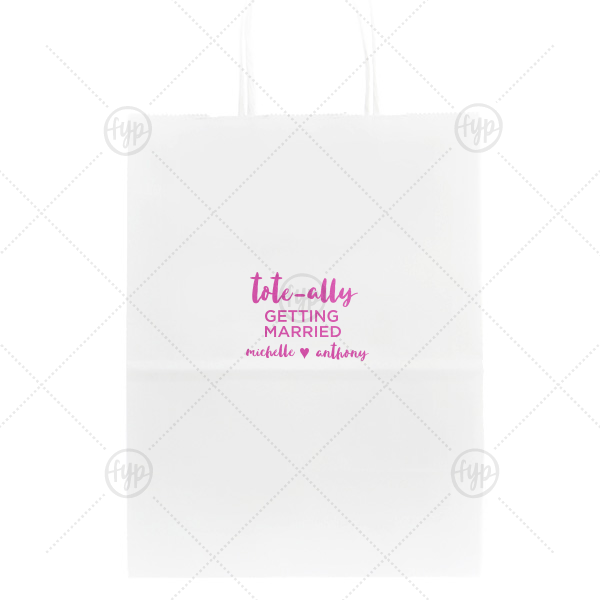 Totally Married Bag | Custom White Gift Bag with Satin Fuchsia Foil Color couldn't be more perfect. It's time to show off your impeccable taste.