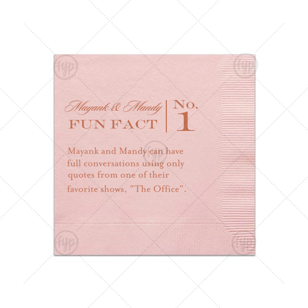 Our ever popular custom fun fact cocktail napkin will pair perfectly with cocktails and will give your guests a bit of trivia to consider while sipping. Your personalized fun fact wedding napkins will look fabulous in your theme colors. Plus, with your unique fun fact, they'll be as personalized as cocktail napkins can get!
