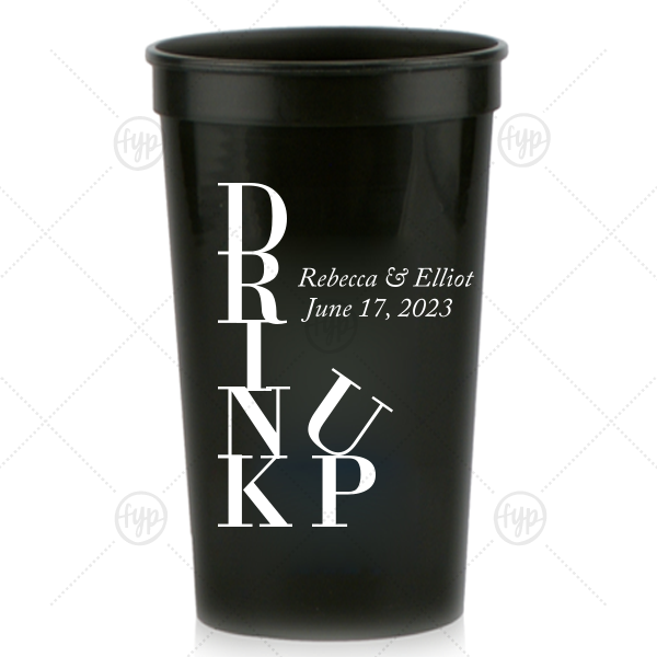 Drink Up Cup | Our beautiful custom Black 32 oz Stadium Cup with Matte White Ink Cup Ink Colors will give your party the personalized touch every host desires.