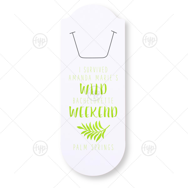 Survived the Wild Bookmark | ForYourParty's personalized Natural Frost White Rounded Bookmark with Shiny Kiwi / Lime Foil Color has a Leaves graphic and is good for use in Floral themed parties and will give your party the personalized touch every host desires.