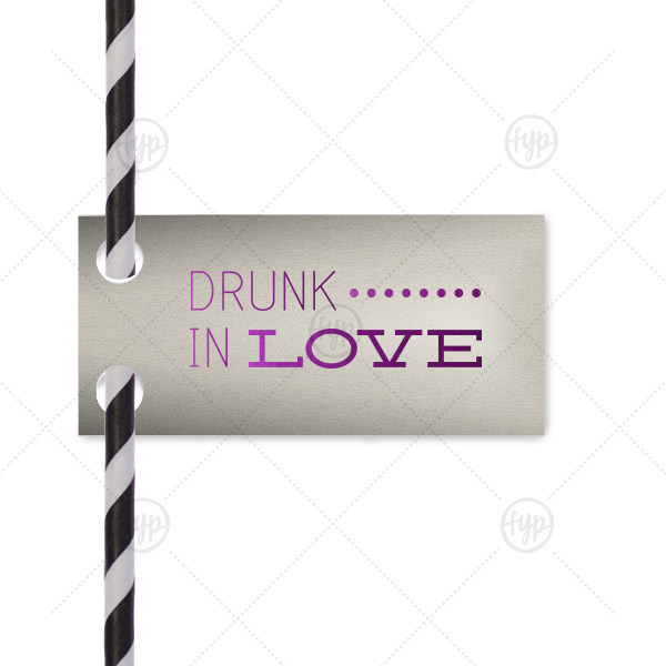 Drunk In Love Straw Tag | Custom Natural Gray Rectangle Straw Tag with Shiny Amethyst Foil Color will add that special attention to detail that cannot be overlooked.
