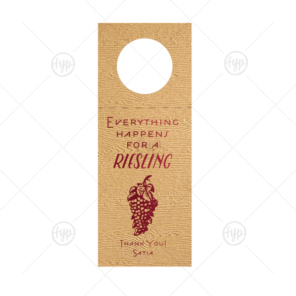 Everything Happens for A Riesling Wine Tag | Personalized Kraft Wood Wine Hang Tag with Shiny Merlot Foil has a Grapes graphic and is good for use in Wine and Cheese themed parties and will add that special attention to detail that cannot be overlooked.