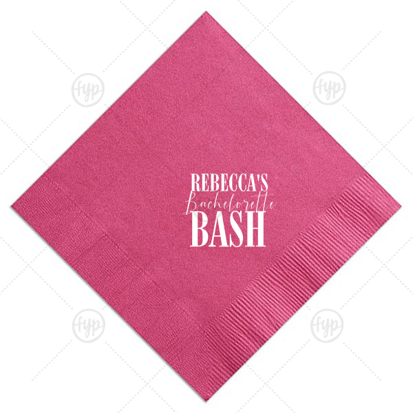 Bachelorette Bash Napkin | Does the bride love to party? Celebrate her bachelorette with this custom Fuchsia napkin that will be a fabulous addition to the day! Personalize it with the bride's name for a bar and finger food detail she'll love.