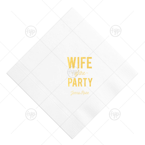 Wife of the Party Napkin | Celebrate her bachelorette with this custom White napkin that will be a fabulous addition to the event! Personalize it with the bride's name for a bar and finger food detail she'll love.