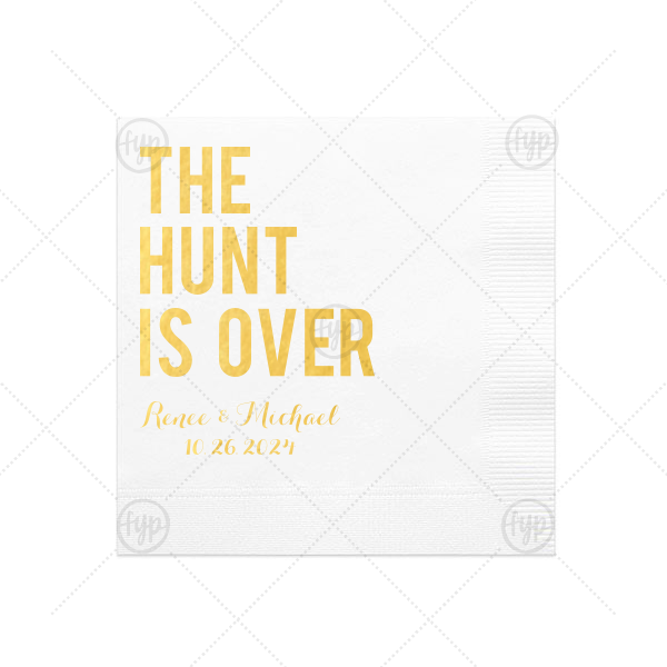 The Hunt is Over Napkin   ForYourParty's Elegant White Cocktail Napkin with Shiny 18 Kt Gold Imprint Foil Color can be customized to compliment every last detail of your party.