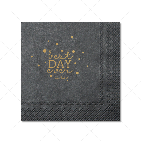 Our beautiful custom Super Gold Shimmer Cocktail Napkin with Satin Teal / Peacock Imprint Foil Color has a Best Day Ever 2 graphic and is good for use for that best day you've been dreaming of and couldn't be more perfect. It's time to show off your impeccable taste.