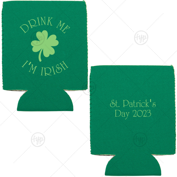 Drink Me I'm Irish Can Cooler | Our custom Spring Green Flat Can Cooler with Matte Key Lime Ink Cup Ink Colors has a Four Leaf Clover graphic and is good for use in Holiday, St. Patricks Day themed parties and will make your guests swoon. Personalize your party's theme today.