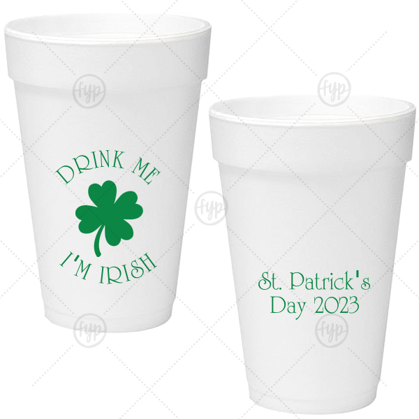 Drink Me I'm Irish Cup | Our custom Matte Leaf Ink 16 oz Styrofoam Cup with Matte Leaf Ink Cup Ink Colors has a Four Leaf Clover graphic and is good for use in Holiday, St. Patricks Day themed parties and can't be beat. Showcase your style in every detail of your party's theme!