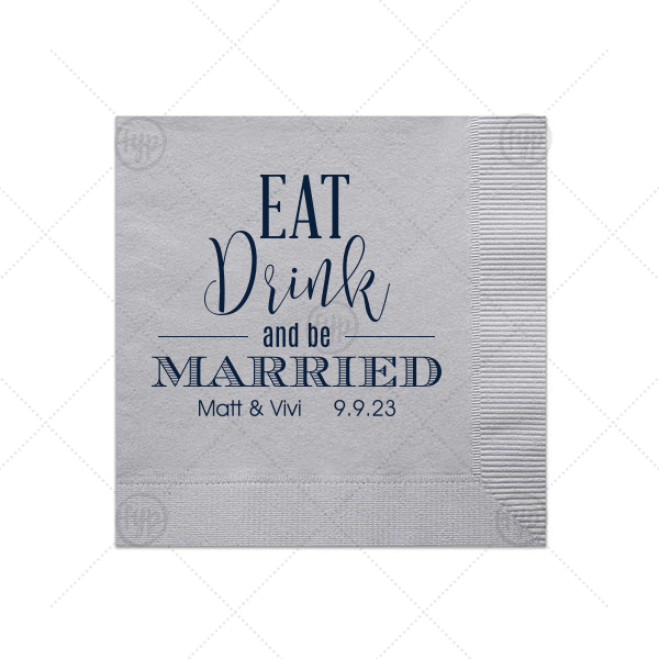 Eat Drink Be Married Napkin | Our custom Dove Gray Cocktail Wedding Napkin with Matte Navy Foil Color will add that special attention to detail that cannot be overlooked.