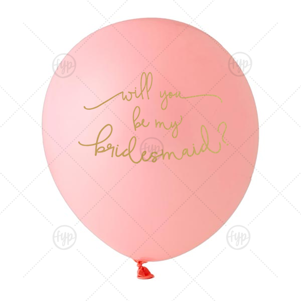 Personalized Pink Designer Balloon with Satin Gold Ink Color has a Bridesmaid graphic and is good for use in Words themed parties and are a must-have for your next event—whatever the celebration!