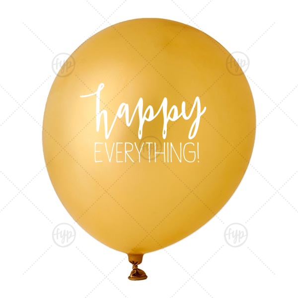 Happy Everything Balloon | ForYourParty's elegant Gold Designer Balloon with White Ink Ink Color has a Happy everything graphic and is good for use in Words, Holiday, Birthday themed parties and will add that special attention to detail that cannot be overlooked.