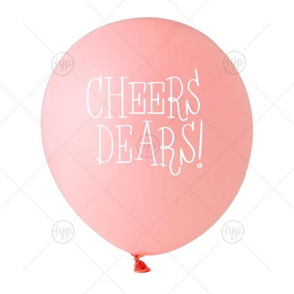 Cheers Dears Balloon | Personalized Pink Designer Balloon with White Ink Color has a Cheers dears graphic and is good for use in Words themed parties and will impress guests like no other. Make this party unforgettable.