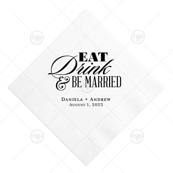 Eat Drink Be Married Napkin | ForYourParty's chic White Cocktail Napkin with Matte Black Foil Color will give your party the personalized touch every host desires.